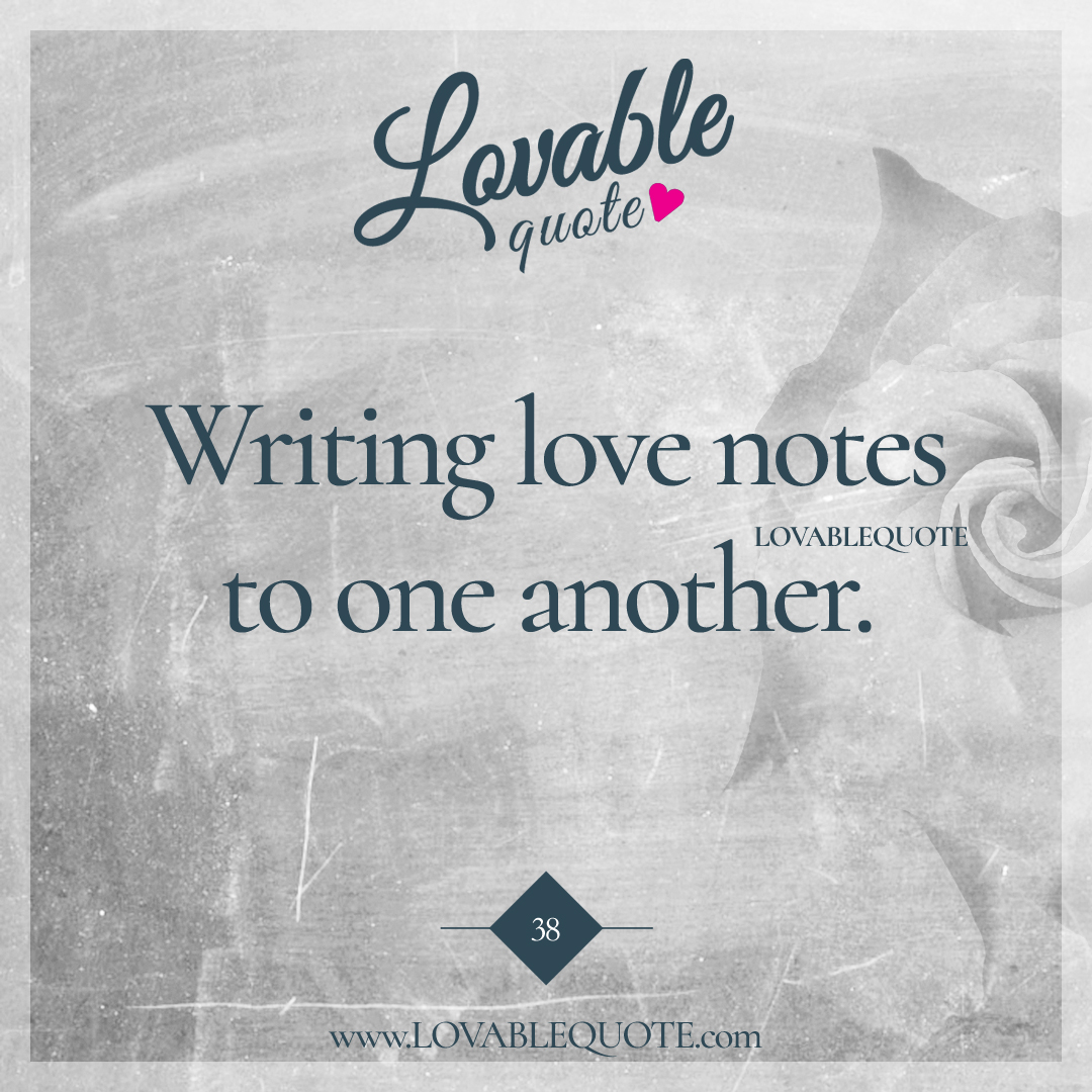 Love One Another Quotes Writing Love Notes To One Another  Lovable Quote For You