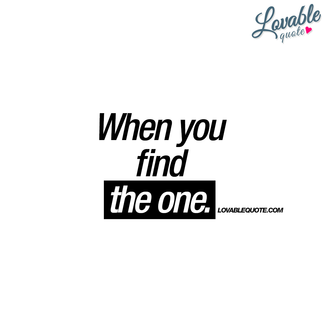 When Love Finds You Quotes: Quote About Finding That One Love