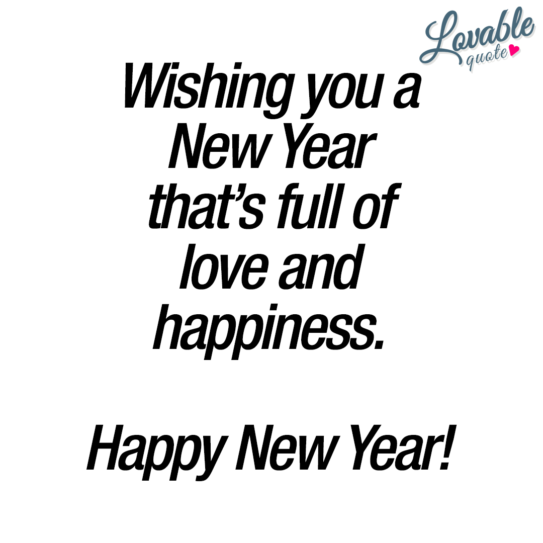 Wishing you a New Year that\'s full of love and happiness. Happy New ...