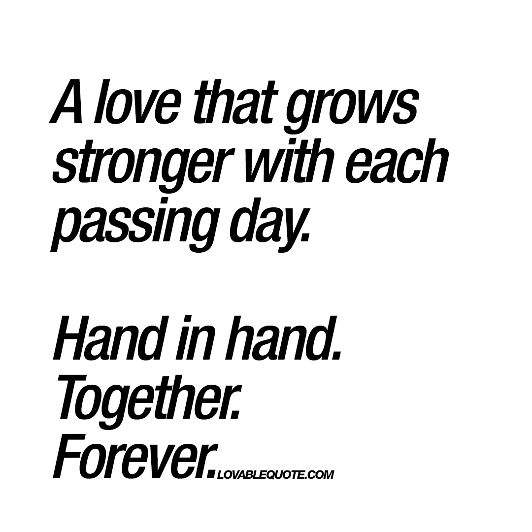 Stronger Quotes A Love That Grows Stronger With Each Passing Day  Great Love Quotes