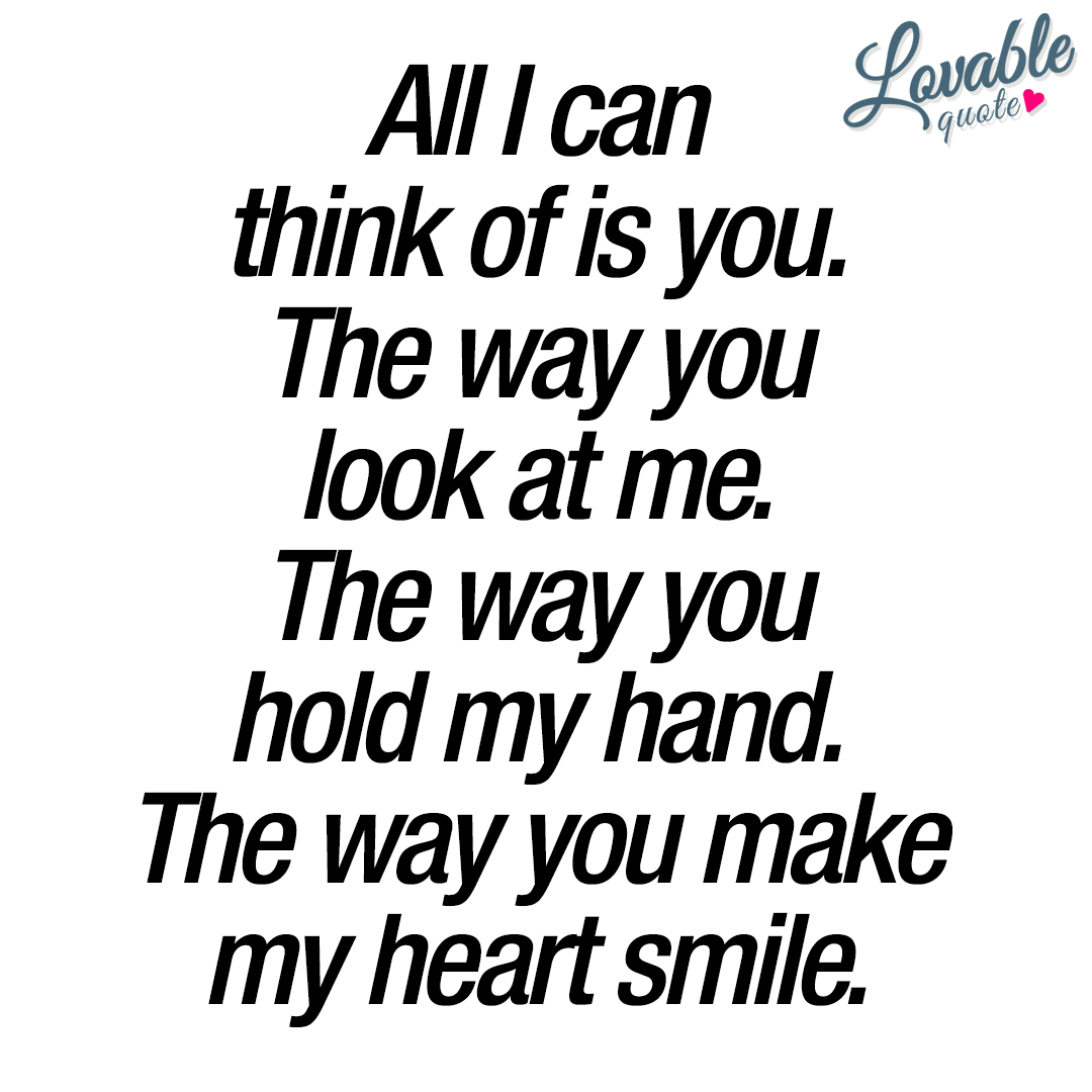 The way you make my heart smile | Quotes about love and ...