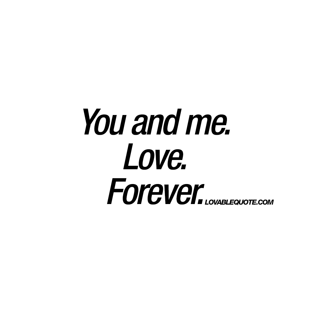 Deep Love Quotes You And Meloveforever  Quote About Deep Love For Him And Her