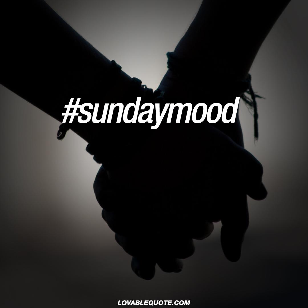#sundaymood