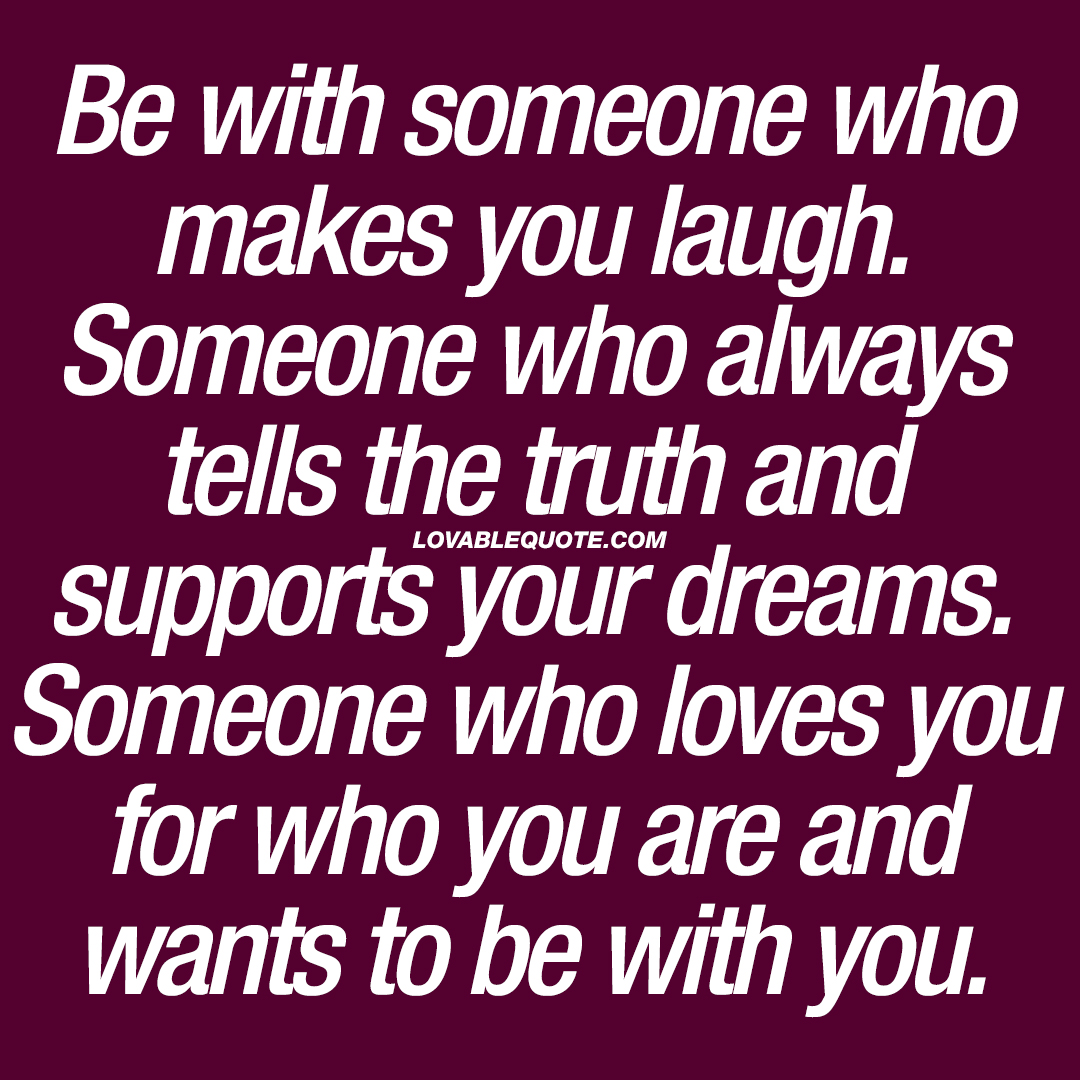 Be With Someone Who Makes You Laugh