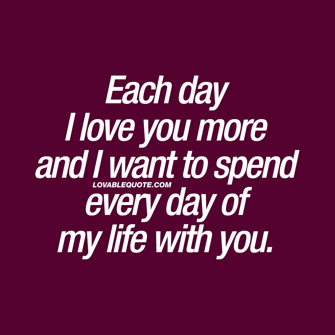 Quotes I Love You More Every Day: I Love You Quotes For Him And Her From Lovable Quote