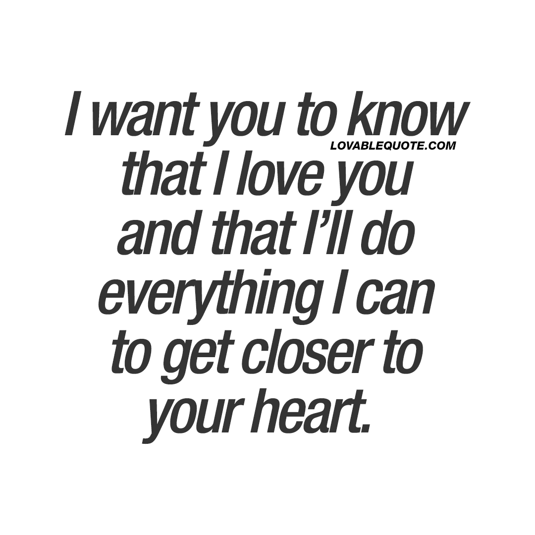 I Love You Quote I Want You To Know That I Love You  Love Quotes For Him And For Her