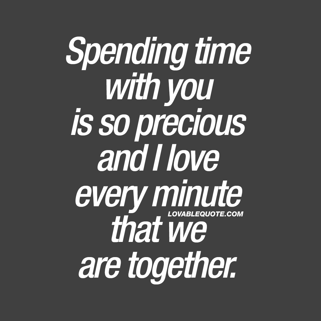 Spending Time With You Is So Precious Cute Quote For Him Or Her