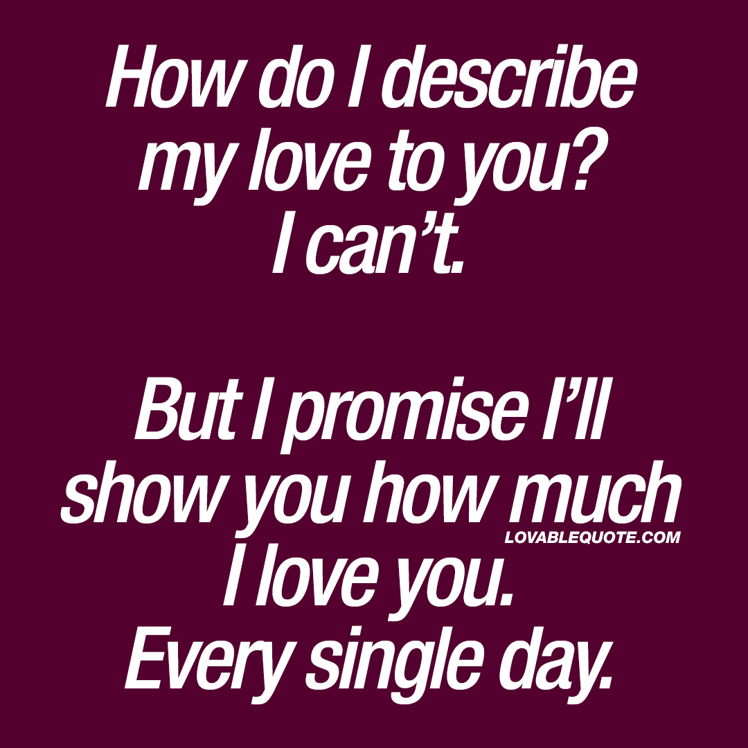 Quotes About How Much I Love You Simple How Do I Describe My Love To You  Love Quotes For Him And For Her