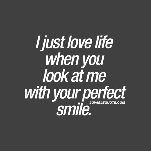Smile You Quotes: The Best Love, Relationship And Couple