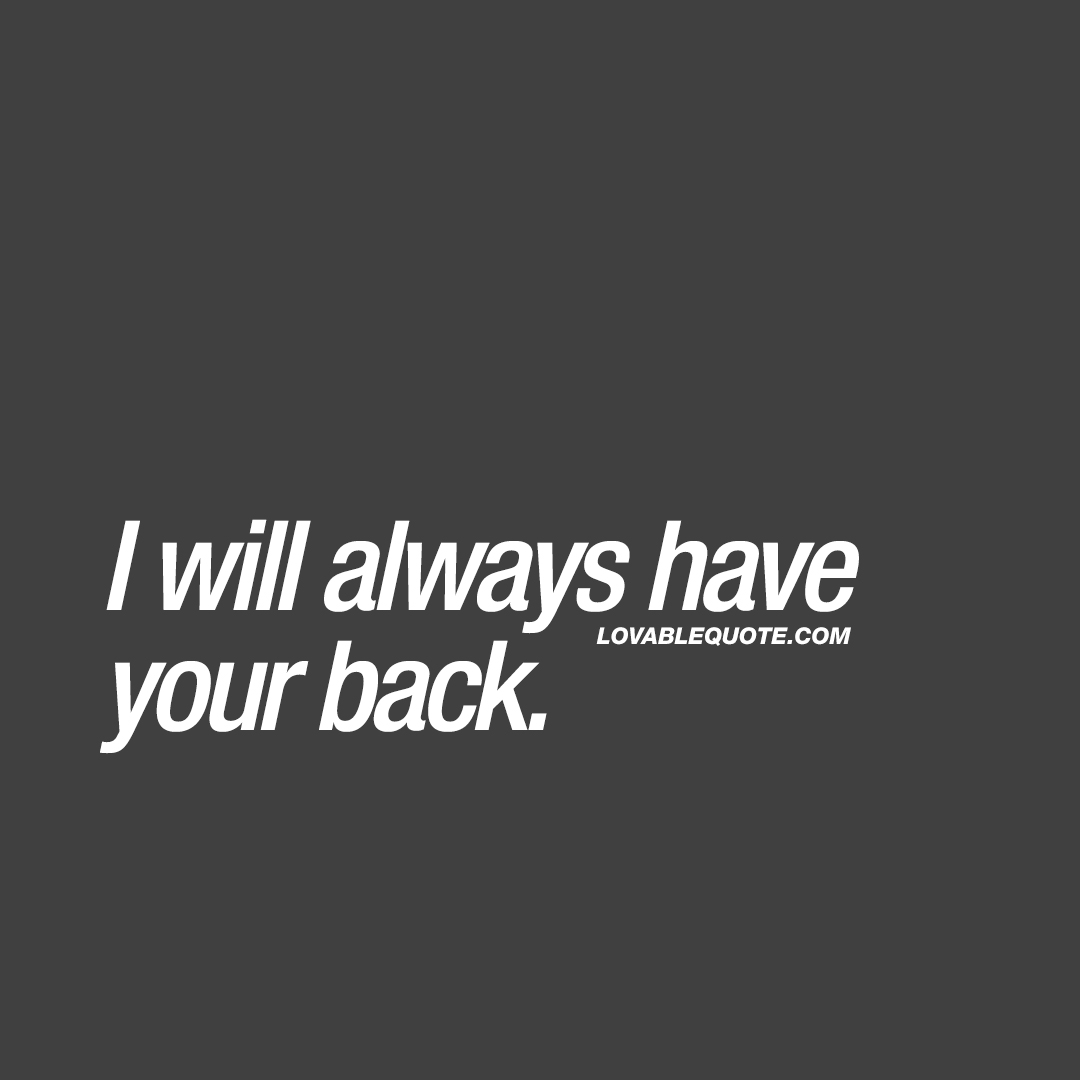 Great Love Quotes Stunning Great Love Quotes For Him And Her I Will Always Have Your Back