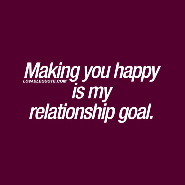 Relationship Goals Sayings: The Best Love, Relationship And Couple