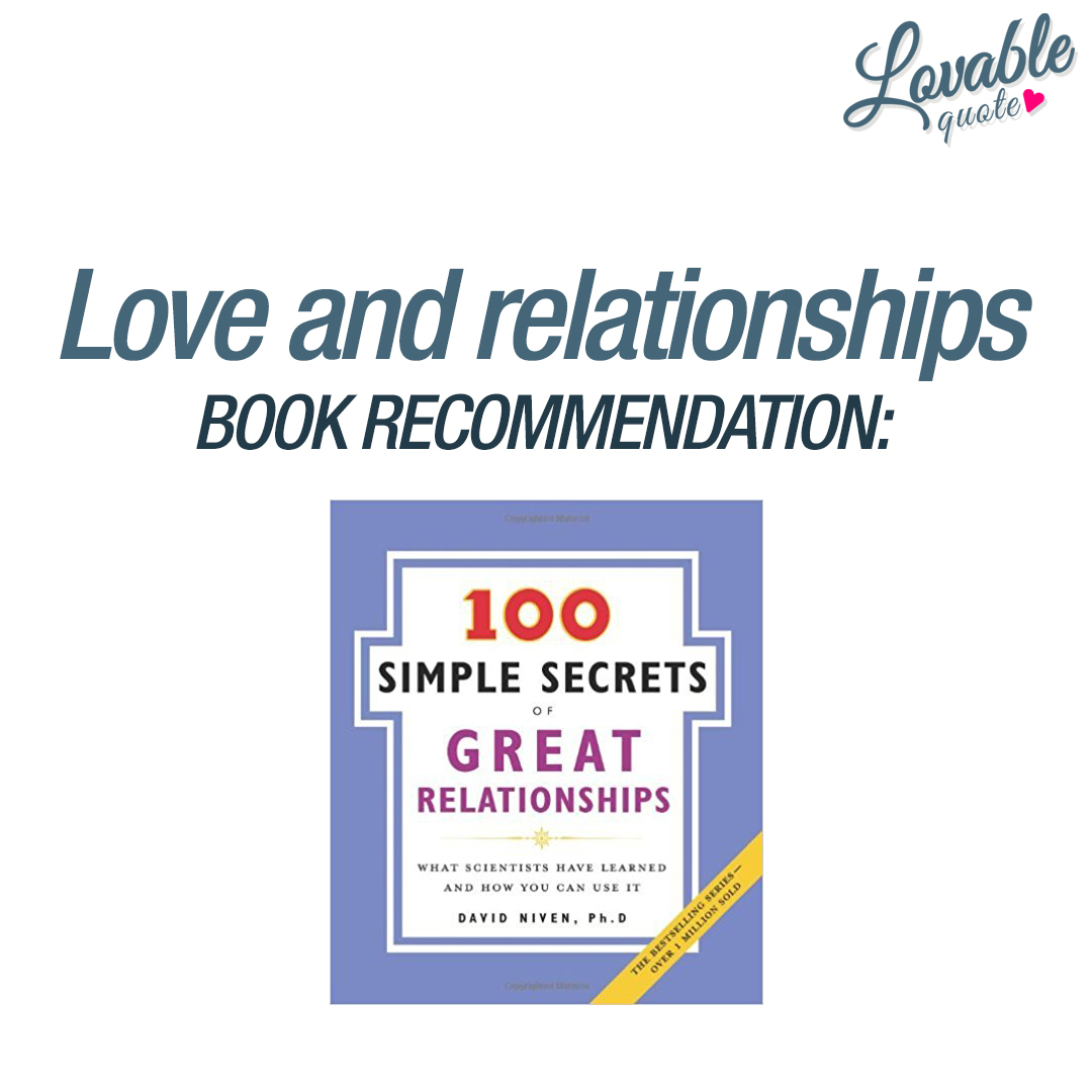 Book recommendation: 100 Simple Secrets of Great Relationships.